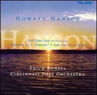 "Howard Hanson: Bold Island Suite; Symphony No. 2 ""Romantic""; Suite from Merry Mount - Cincinnati Pops Orchestra; Erich Kunzel (conductor)"