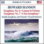 "Howard Hanson: Symphony Nos. 6 & 7 ""A Sea Symphony""; Lumen in Christo"