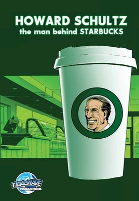 Howard Schultz: The Man Behind Starbucks Coffee: Graphic Novel - Cooke, CW