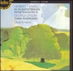 Howells: In Gloucestershire; Dyson: Three Rhapsodies