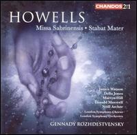 Howells: Missa Sabrinensis; Stabat Mater - Della Jones (mezzo-soprano); Donald Maxwell (baritone); Janice Watson (soprano); Martyn Hill (tenor); Neill Archer (tenor);...