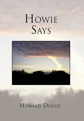 Howie Says - Dodge, Howard P