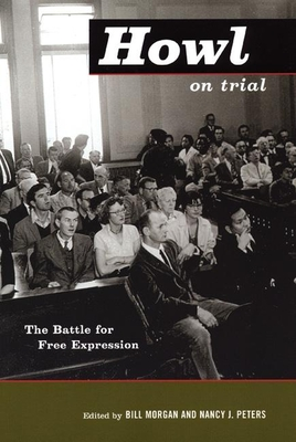 Howl on Trial: The Battle for Free Expression - Morgan, Bill (Editor)