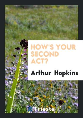 How's Your Second ACT? - Hopkins, Arthur