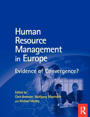 Hrm in Europe - Brewster, Chris (Editor), and Mayrhofer, Wolfgang, Dr. (Editor), and Morley, Michael (Editor)