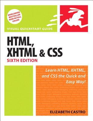 HTML, XHTML, & CSS: Visual QuickStart Guide - Castro, Elizabeth