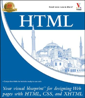 HTML: Your Visual Blueprint for Designing Web Pages with HTML, CSS, and XHTML - Whitehead, Paul, and Russell, James H