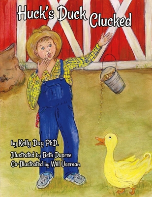 Huck's Duck Clucked - Phd, Kelly Day