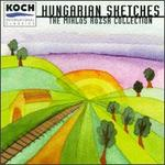 Hugarian Sketches: The Miklós Rózsa Collection