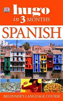 Hugo In Three Months: Spanish: Your Essential Guide to Understanding and Speaking Spanish - Cisneros, Isabel