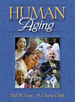 Human Aging - Foos, Paul W, and Clark, M Cherie