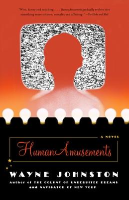 Human Amusements - Johnston, Wayne, Professor