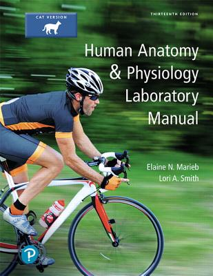 Human Anatomy & Physiology Laboratory Manual, Cat Version - Marieb, Elaine N, and Smith, Lori A