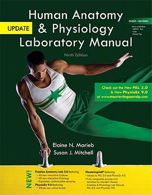 Human Anatomy & Physiology Laboratory Manual: Main Version - Marieb, Elaine Nicpon, and Mitchell, Susan J