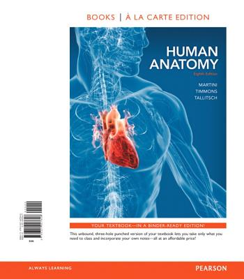 Human Anatomy - Martini, Frederic H, PH.D., and Timmons, Michael J, and Tallitsch, Robert B, PH.D.