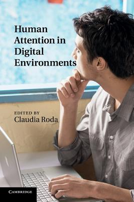 Human Attention in Digital Environments - Roda, Claudia (Editor)