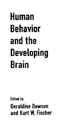 Human Behavior and the Developing Brain - Dawson, Geraldine, PhD (Editor)