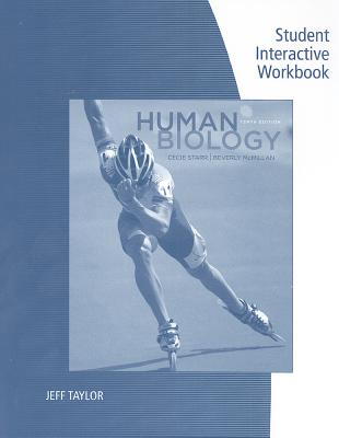 Human Biology: Student Interactive Workbook - Starr, Cecie, and McMillan, Beverly, and Taylor, Jeff