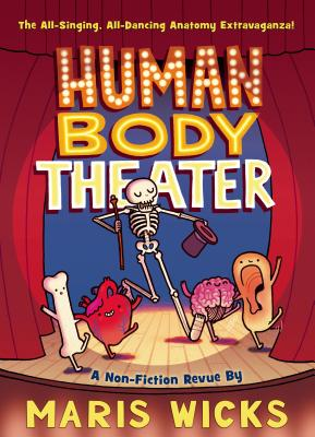 Human Body Theater: A Non-Fiction Revue - Wicks, Maris