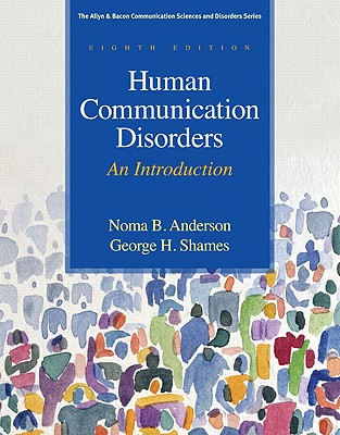 Human Communication Disorders: An Introduction - Anderson, Noma B, and Shames, George H