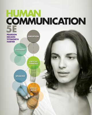 Human Communication - Pearson, Judy C., and Nelson, Paul E., and Titsworth, Scott
