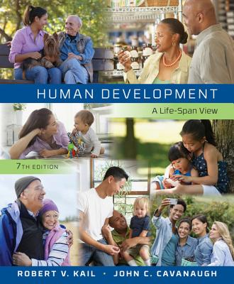 Human Development: A Life-Span View - Kail, Robert, and Cavanaugh, John