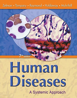 Human Diseases: A Systemic Approach - Mulvihill, Mary Lou, and Zelman, Mark, and Tompary, Elaine