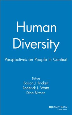 Human Diversity: Perspectives on People in Context - Trickett, Edison J, and Watts, Roderick J, and Birman, Dina