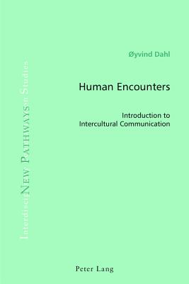 Human Encounters: Introduction to Intercultural Communication - Dahl, Oyvind