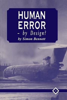 Human Error - by Design? - Bennett, Simon J., Dr.