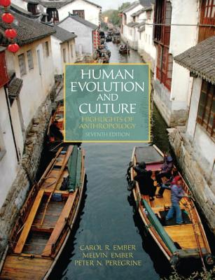 Human Evolution and Culture - Ember, Melvin, and Ember, Carol R., and Peregrine, Peter N.