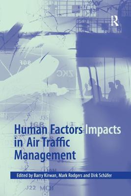 Human Factors Impacts in Air Traffic Management - Rodgers, Mark