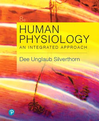 Human Physiology: An Integrated Approach - Silverthorn, Dee Unglaub