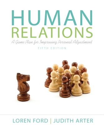 Human Relations: A Game Plan for Improving Personal Adjustment - Ford, Loren, and Arter, Judith A.