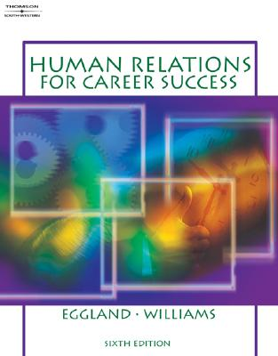 Human Relations for Career Success - Eggland, Steven A, and Williams, John W