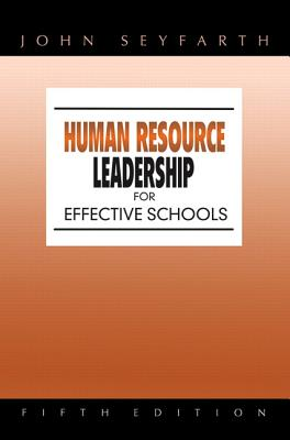 Human Resource Leadership for Effective Schools - Seyfarth, John T