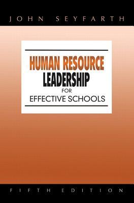 Human Resource Leadership for Effective Schools - Seyfarth, John T
