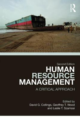 Human Resource Management: A Critical Approach - Collings, David G. (Editor), and Wood, Geoffrey T. (Editor), and Szamosi, Leslie T. (Editor)