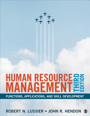 Human Resource Management: Functions, Applications, and Skill Development - Lussier, Robert N, Professor, and Hendon, John R