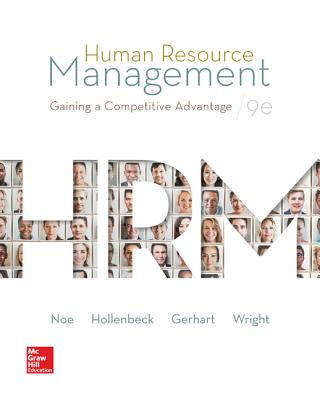 Human Resource Management: Gaining a Competitive Advantage - Noe, Raymond Andrew, and Hollenbeck, John R., and Gerhart, Barry A.