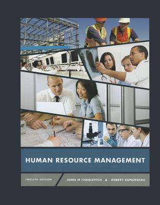 Human Resource Management - Ivancevich, John, and Konopaske, Robert
