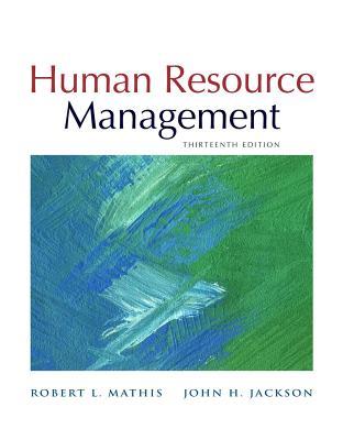 Human Resource Management - Mathis, Robert L, and Jackson, John H