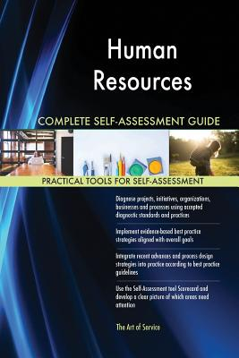 Human Resources Complete Self-Assessment Guide - Blokdyk, Gerardus