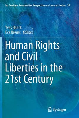 Human Rights and Civil Liberties in the 21st Century - Haeck, Yves (Editor), and Brems, Eva, Professor (Editor)