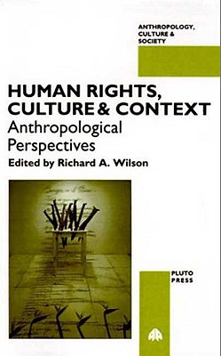 Human Rights, Culture and Context: Anthropological Perspectives - Wilson, Richard A, Dr.