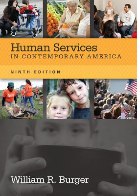 Human Services in Contemporary America - Burger, William R