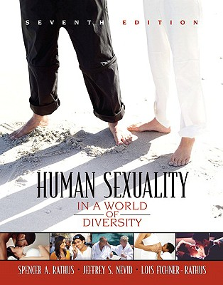Human Sexuality in a World of Diversity - Rathus, Spencer A, and Nevid, Jeffrey S, and Fichner-Rathus, Lois