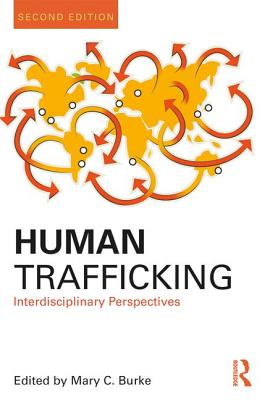 Human Trafficking: Interdisciplinary Perspectives - Burke, Mary C. (Editor)