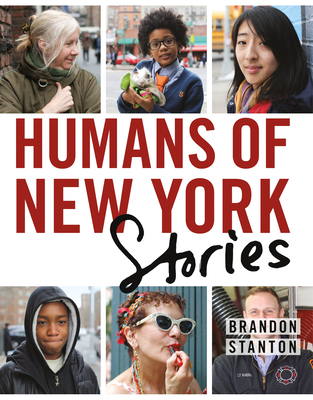Humans of New York: Stories - Stanton, Brandon