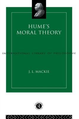 Hume's Moral Theory - MacKie, J L